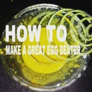 how to make a great egg beater to make ur work more easy