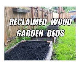 Raised Garden Beds (and More!) from Reclaimed Wood