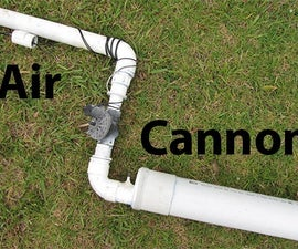 Air Powered Cannon