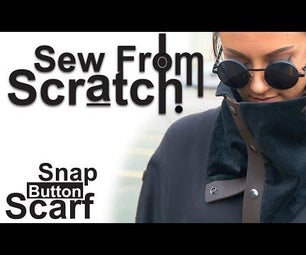 Easy DIY! Sew From Scratch - Snap Button Scarf!