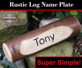 Super Simple! Rustic Log Name Plate
