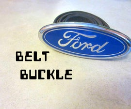 How To Make A Ford Belt Buckle!