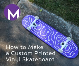 How to Make a Custom Printed Vinyl Skateboard