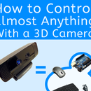 How to Control almost anything with a 3D camera (including your Arduino)