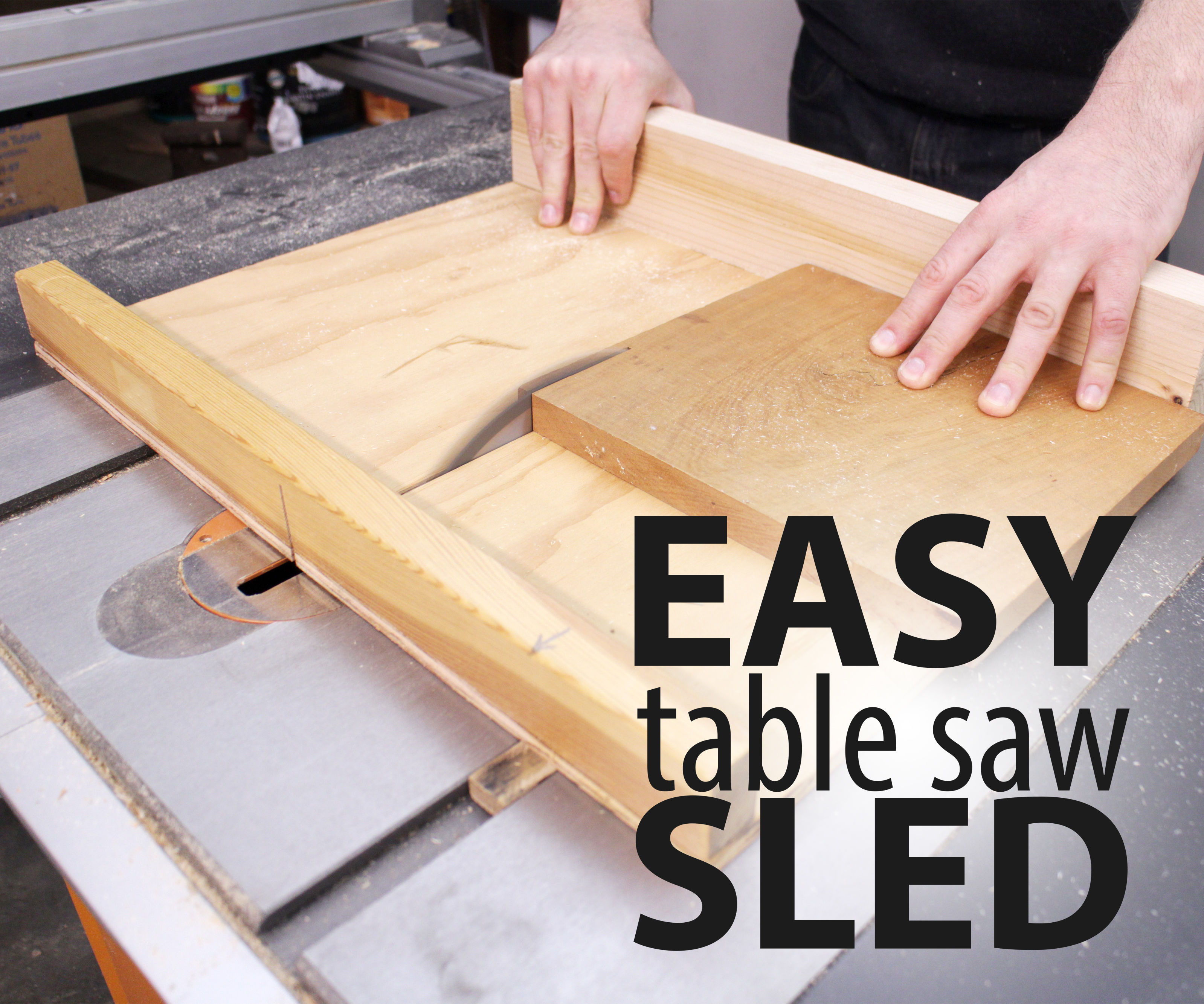 easy table saw sled: 16 steps (with pictures)