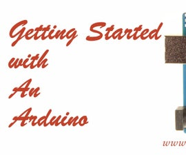 Getting Started with an Arduino (Step by Step Guide on How to install Arduino IDE software)