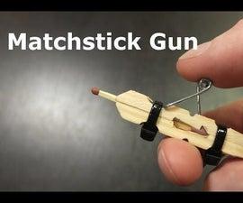 How to Make a Matchstick Gun