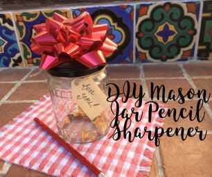 DIY Rustic Mason Jar Pencil Sharpener: the Perfect Gift for Any Artist