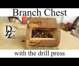Make a small branch chest with the drill press