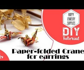 DIY Tutorial - Easy to Made Paper-Folded Crane for Earrings