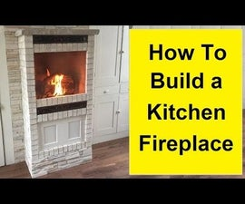 How to Build a Kitchen Fireplace
