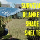 Survival blanket shade shelter