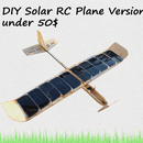 DIY: Solar Powered RC Plane Under 50$