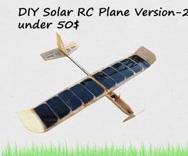 DIY: Solar Powered RC Plane Under 50$
