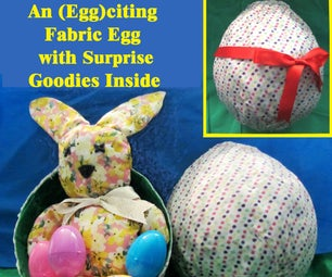 An (EGG)citing Fabric Egg With Surprise Goodies Inside