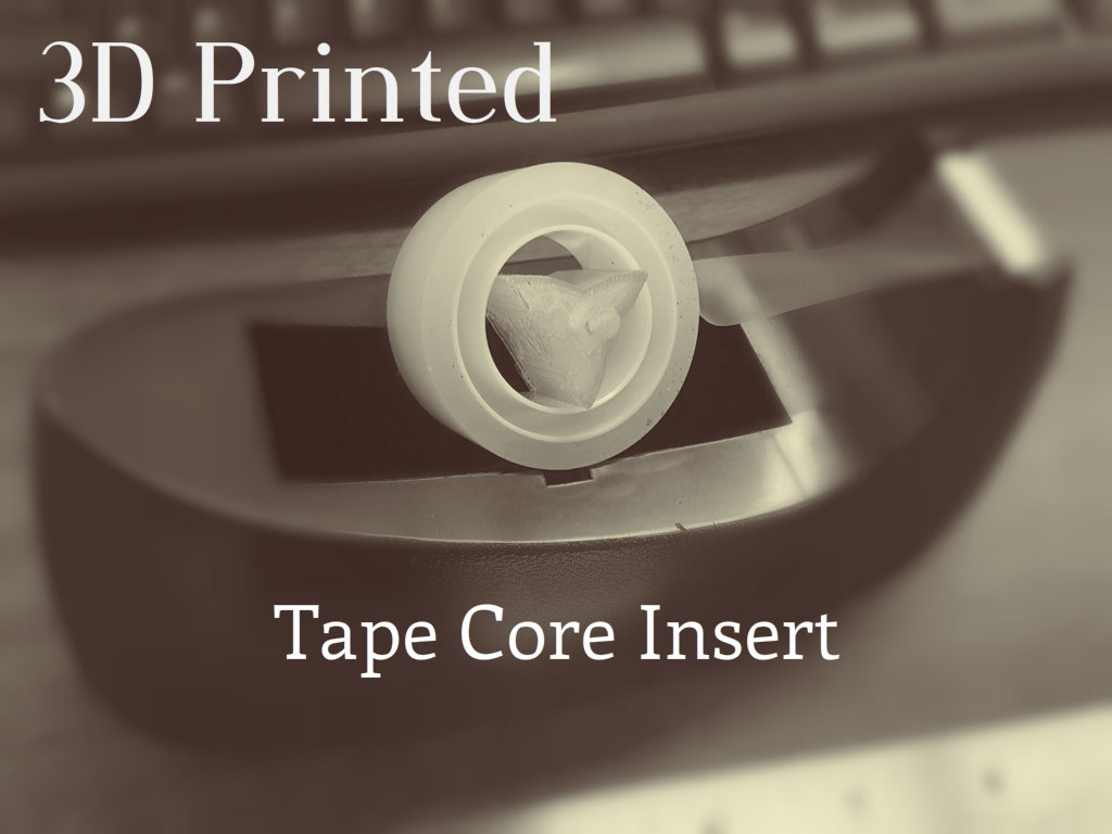 Picture of 3D Printed Tape Dispenser Insert
