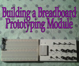 Building a Breadboard Prototyping Module