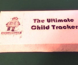 The Ultimate Child Tracker