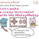 Let's Make a Crazy Instrument with Makey Makey