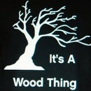its a wood thing