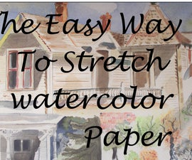 The Easy Way To Stretch Watercolor Paper