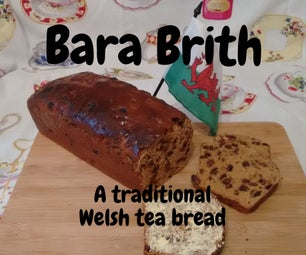 Bara Brith - a Traditional Welsh Tea / Fruit Bread