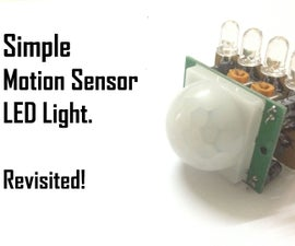 How to Make a Simple Motion Sensor Led Light (Revisited) (PIR)