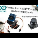 Control Dual Axis FPV Camera Cradle With Joystick and Arduino
