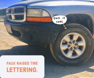 Faux Raised Tire Lettering