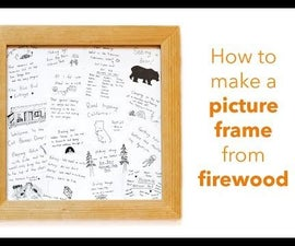How to Make a Picture Frame From Firewood