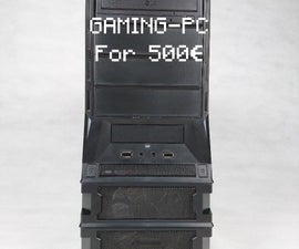 Gaming-PC (for only 500€!!)