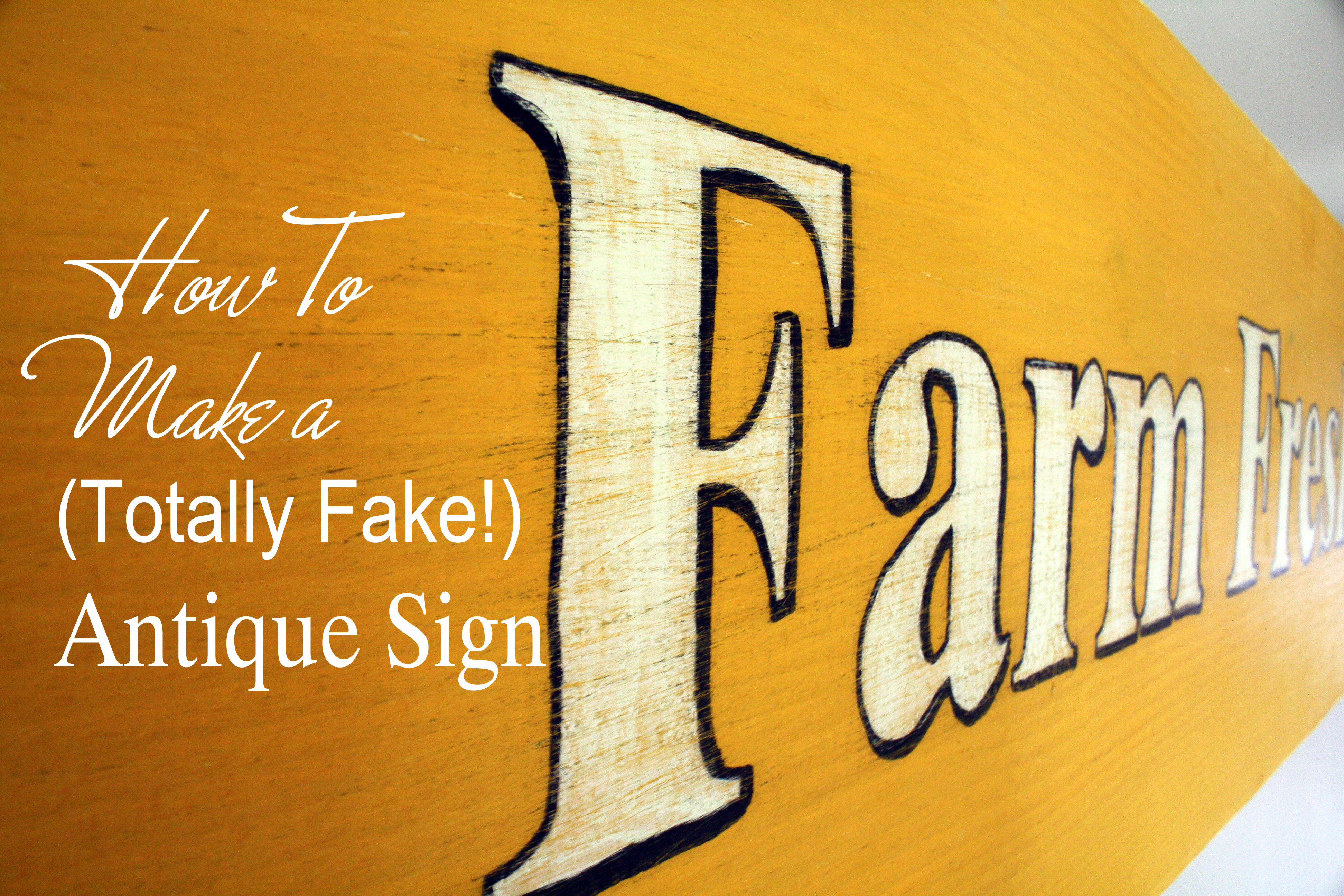 How to Make a (Totally Fake) Antique Sign: 10 Steps (with Pictures)