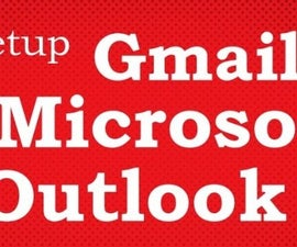 How to Add Gmail account into Microsoft Outlook