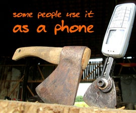 Instant Axe aka Cell Phone Axe