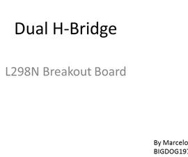 Dual H-Bridge - L298 Breakout Board - Homemade