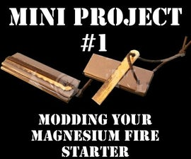 Mini Project #1: Modding your Magnesium Fire Starter