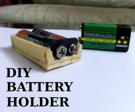 How to Make Battery Holder
