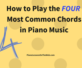 How to Play the Most Commonly Used Chords in Piano Music