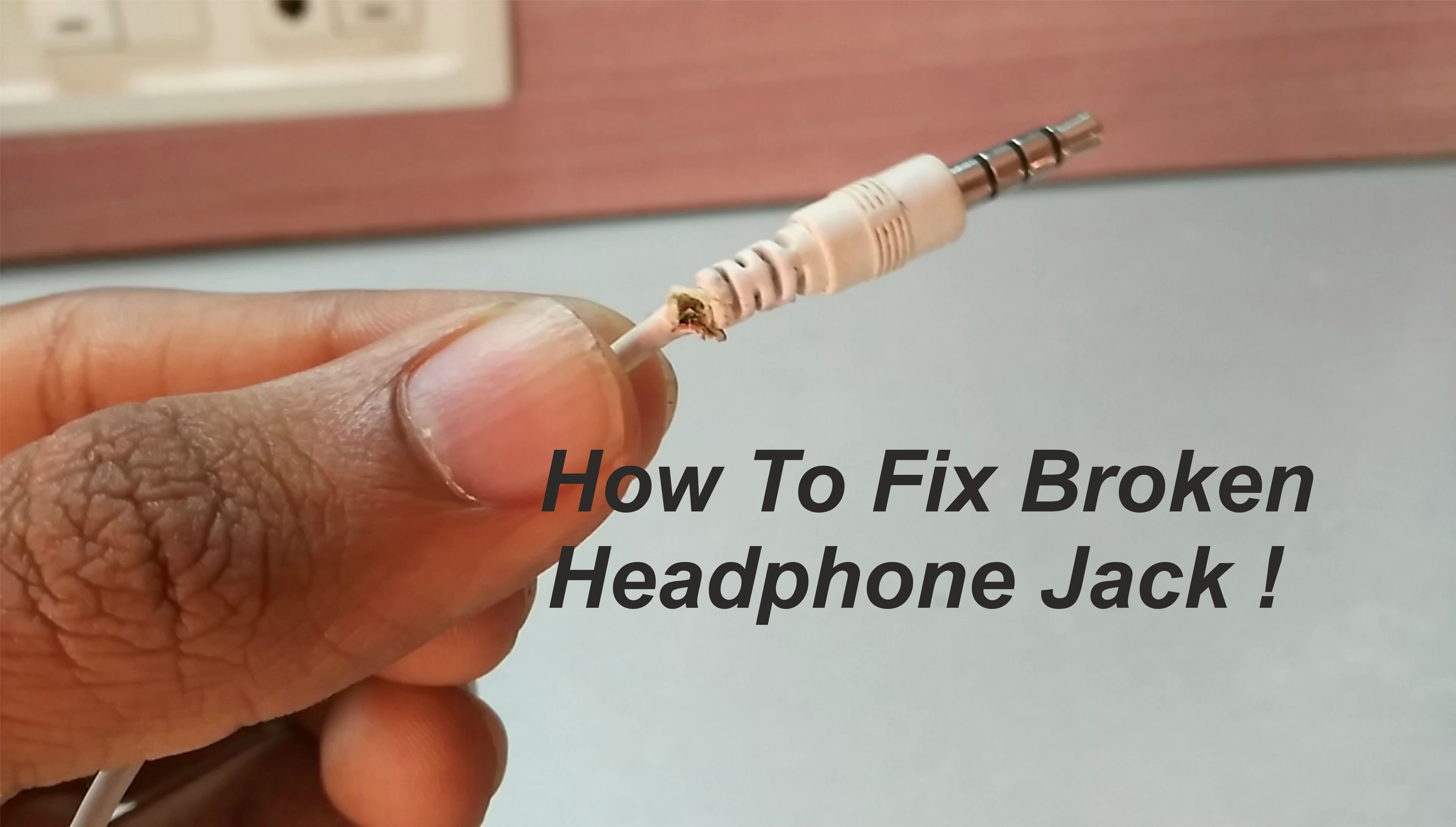 How To Fix Broken Headphone Jack 8 Steps With Pictures Instructables