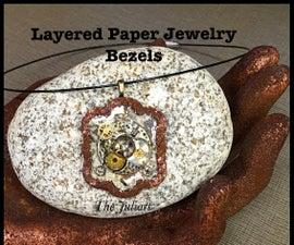 Layered Paper Bezels