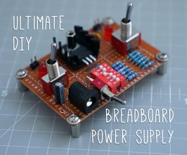 Ultimate DIY Breadboard Power Supply