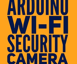 DIY MOVEABLE SECURITY CAMERA /with Arduino