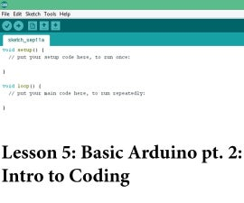 Lesson 4: Basic Arduino Pt. 2: Introduction to Coding