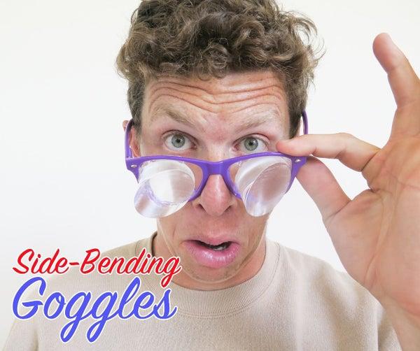 Side-Bending Goggles