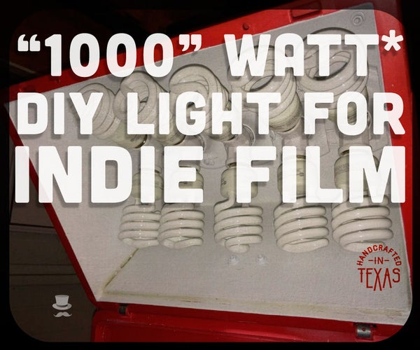 """""""1000"""" Watt DIY Light for Indie Film and Photography"""