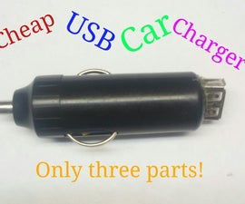 $1 USB Car Charger From 3 Parts