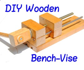 "How to Make a Wooden 6"" Bench-Vise"