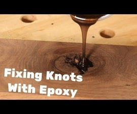 How to Fill Knots and Voids With Epoxy Resin