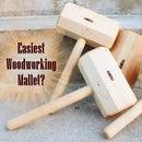 Easiest Woodworking Mallet?