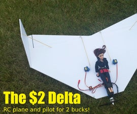 The $2 Delta - RC Plane and Pilot for 2 Bucks!